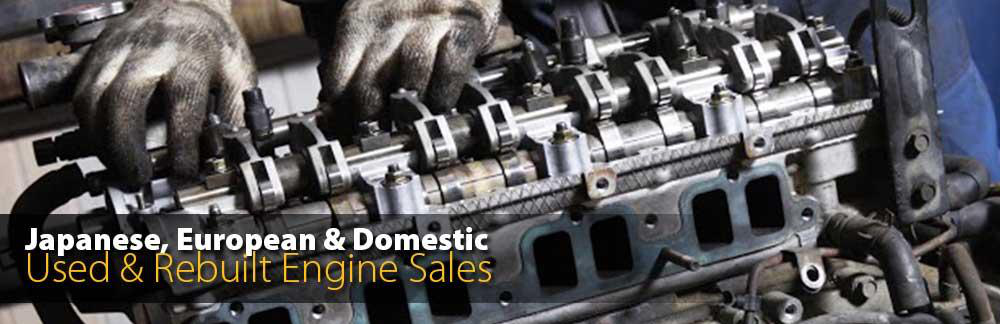 Japanese, European and Domestic Used and Rebuilt Engine Sales